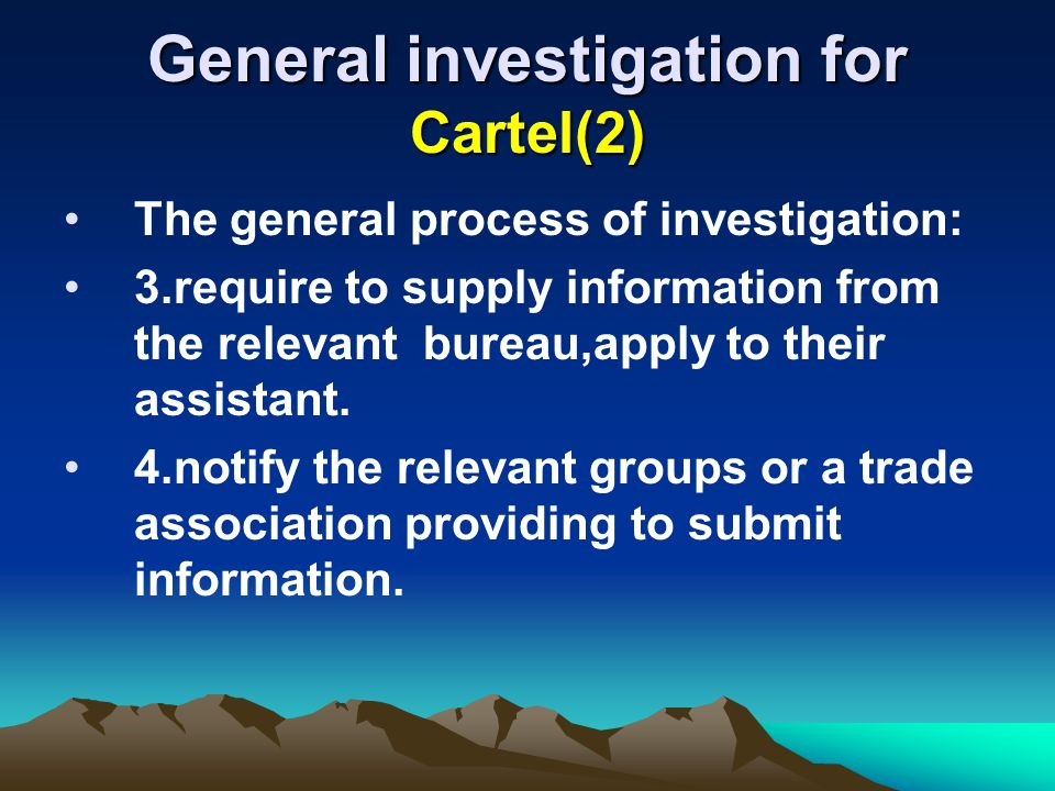 General investigation for Cartel(2) The general process of investigation: 3.require to supply information from the relevant bureau,apply to their assistant.