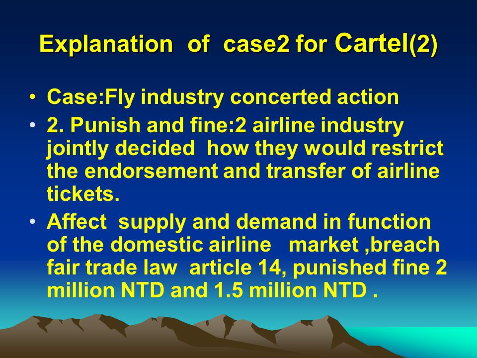 Explanation of case2 for Cartel (2) Case:Fly industry concerted action 2.