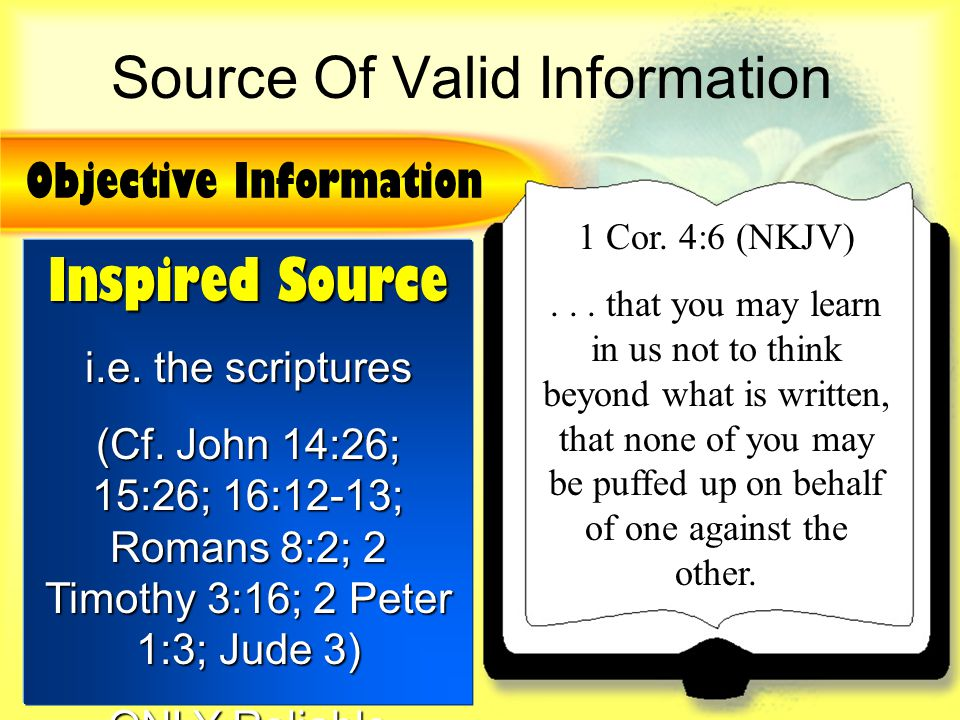 Source Of Valid Information Inspired Source i.e. the scriptures (Cf.