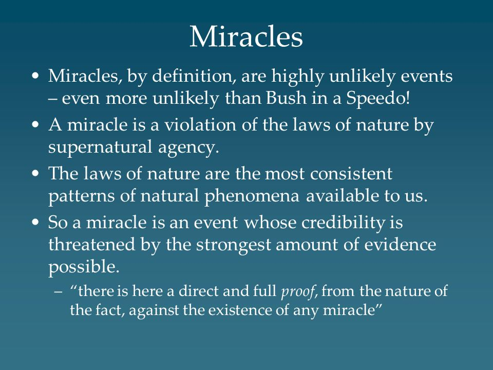 Another thing Hume is not arguing 1.We have absolutely exceptionless experience in favor of the laws of nature.