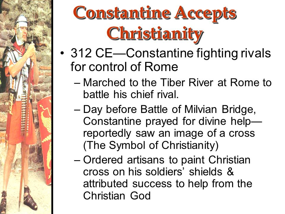 Constantine: 312 - 337 Constantine was the 1 st Christian Emperor