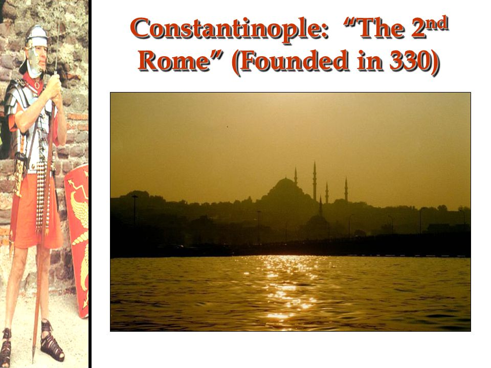 Constantinople: The New Rome