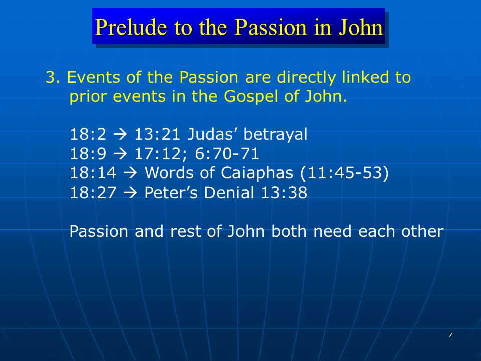 7 Prelude to the Passion in John 3.