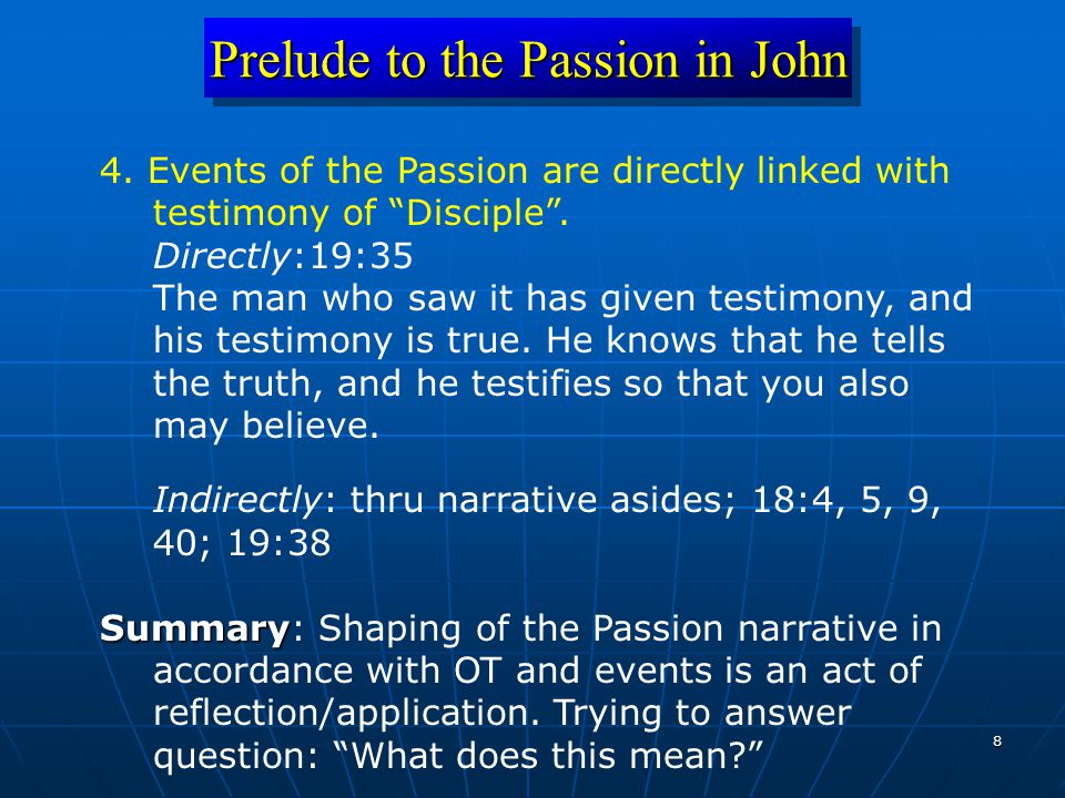 8 Prelude to the Passion in John 4.