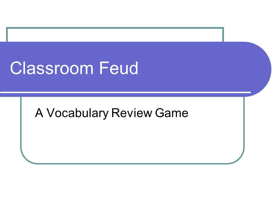 Classroom Feud A Vocabulary Review Game