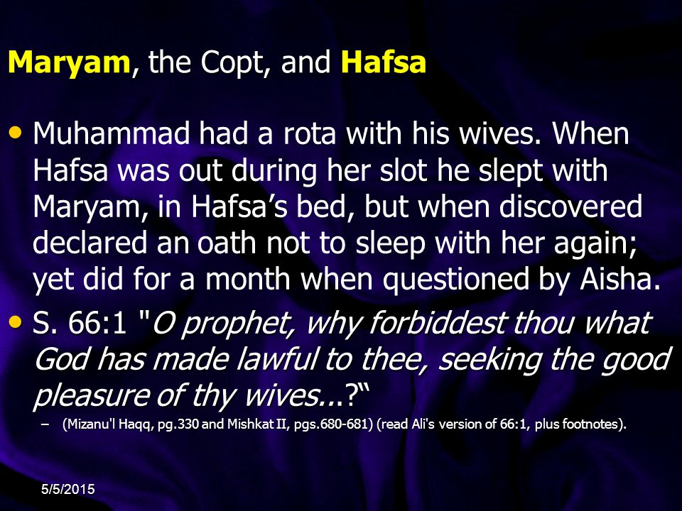 Maryam, the Copt, and Hafsa Muhammad had a rota with his wives.