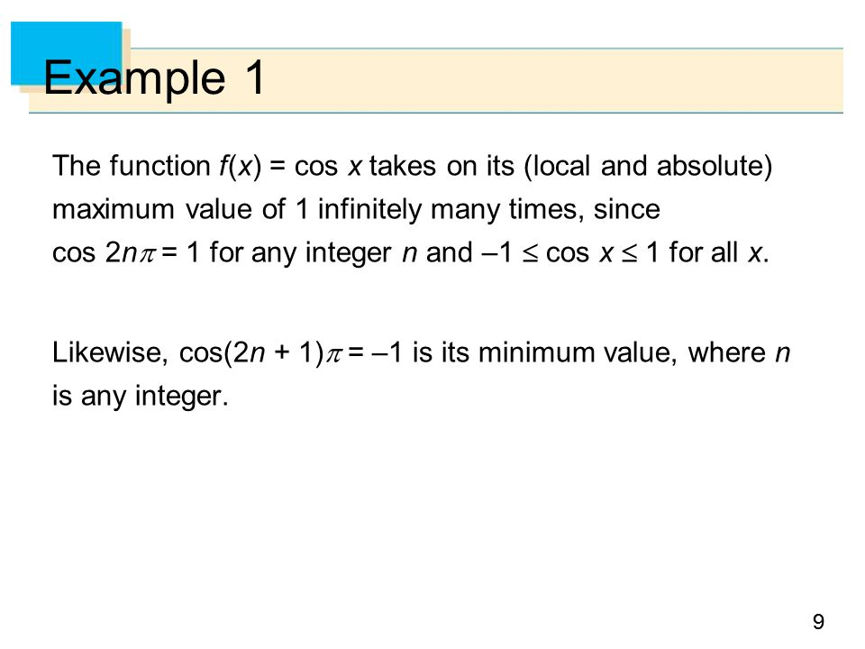 10 Maximum and Minimum Values The following theorem gives conditions under which a function is guaranteed to possess extreme values.