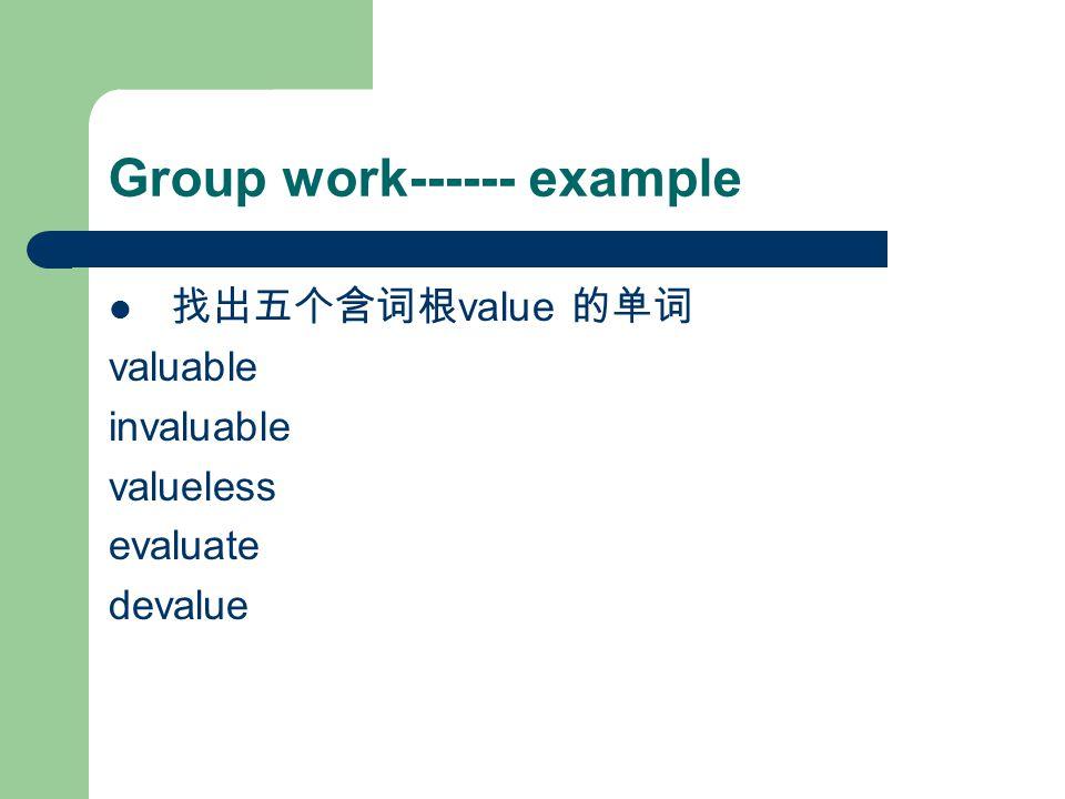 Group work 1.找出五个含词根 sign ( 表示符号 ) 的单词 2. 找出五个含词根 dict ( 表示说 ) 的单词 3.