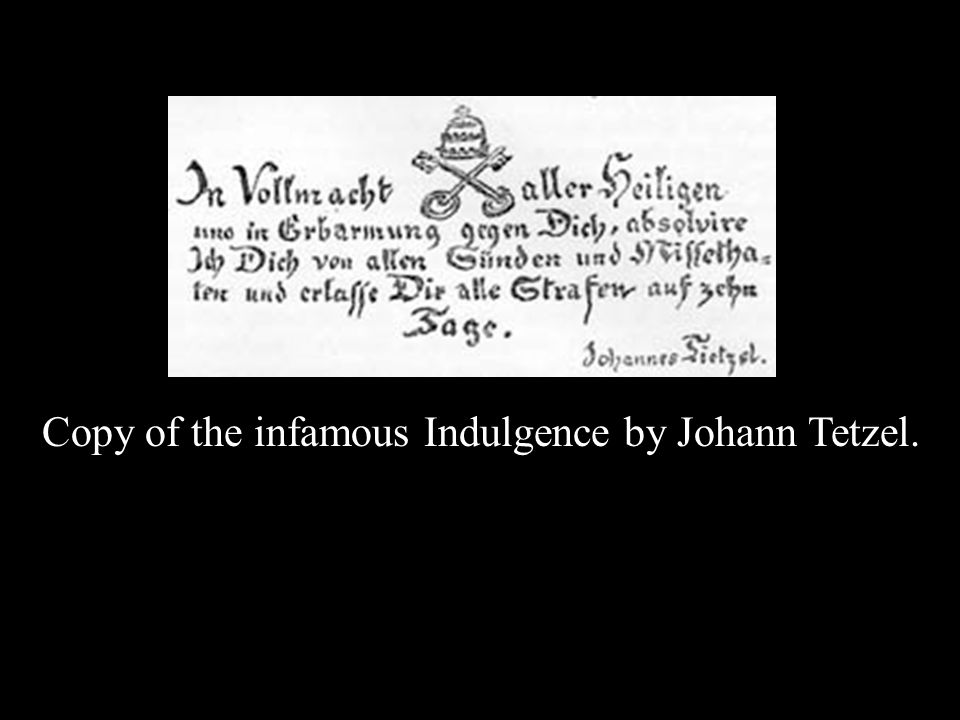 Copy of the infamous Indulgence by Johann Tetzel.