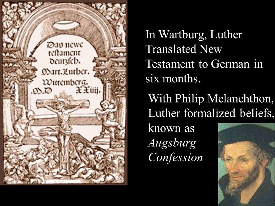 In Wartburg, Luther Translated New Testament to German in six months.