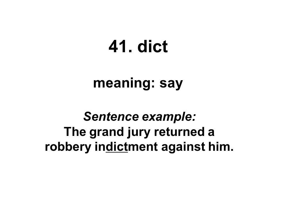 Clue Words: dictionary, predict, dictation, addict, contradict