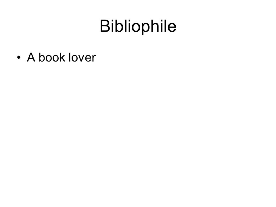 Bibliophile A book lover