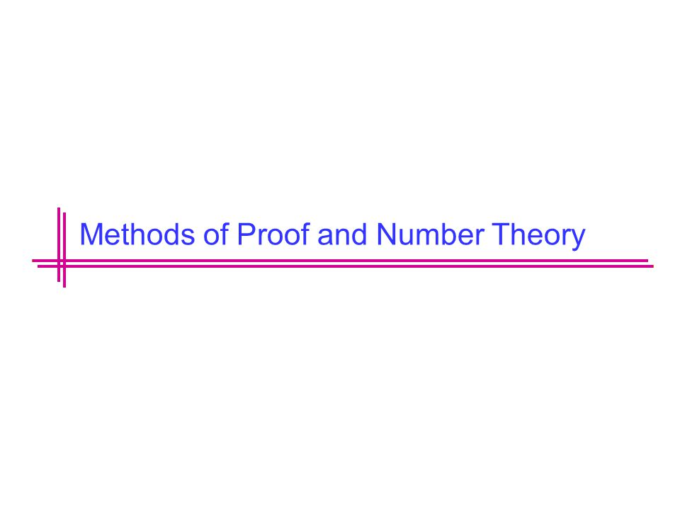 Methods of Proof and Number Theory