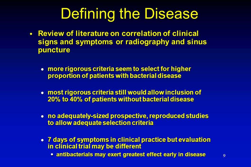 30 Proposal for Future Guidance 1) Define population with bacterial disease by sinus puncture  would not necessarily require 7 days of symptoms  perhaps improve selection criteria for clinical practice 2) Superiority trial design of symptomatic therapy vs.