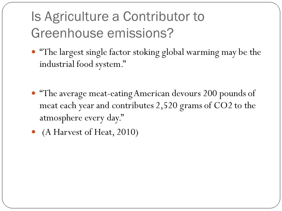 Is Agriculture a Contributor to Greenhouse emissions.