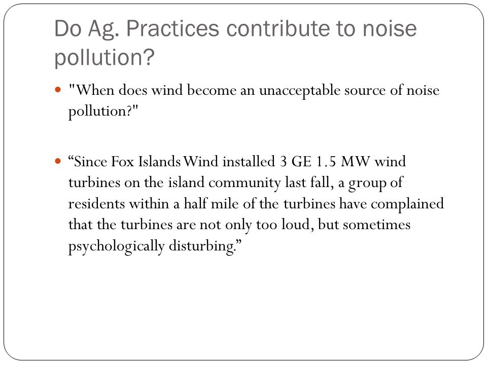 Do Ag. Practices contribute to noise pollution.