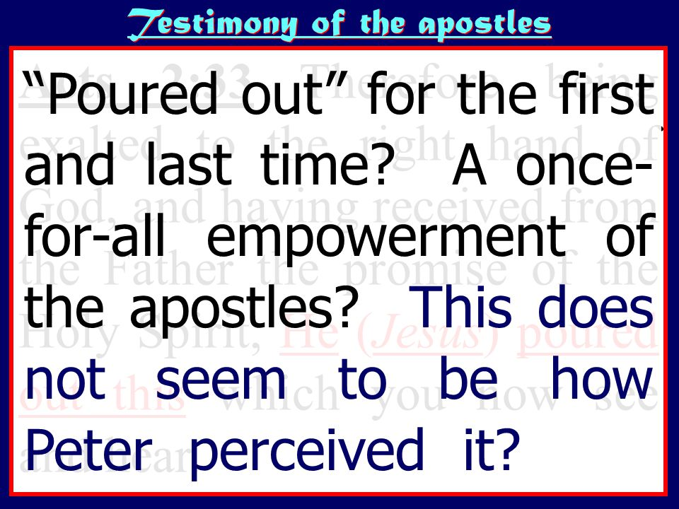 Acts 2:33 Therefore being exalted to the right hand of God, and having received from the Father the promise of the Holy Spirit, He (Jesus) poured out this which you now see and hear.