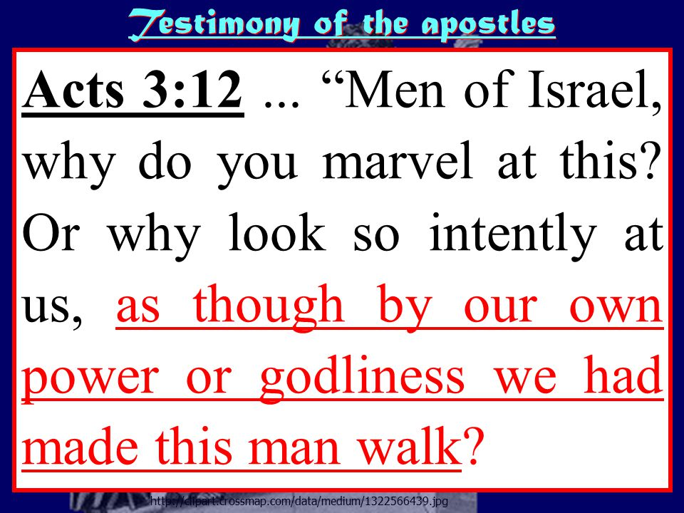 http://clipart.crossmap.com/data/medium/1322566439.jpg Testimony of the apostles Acts 3:12...