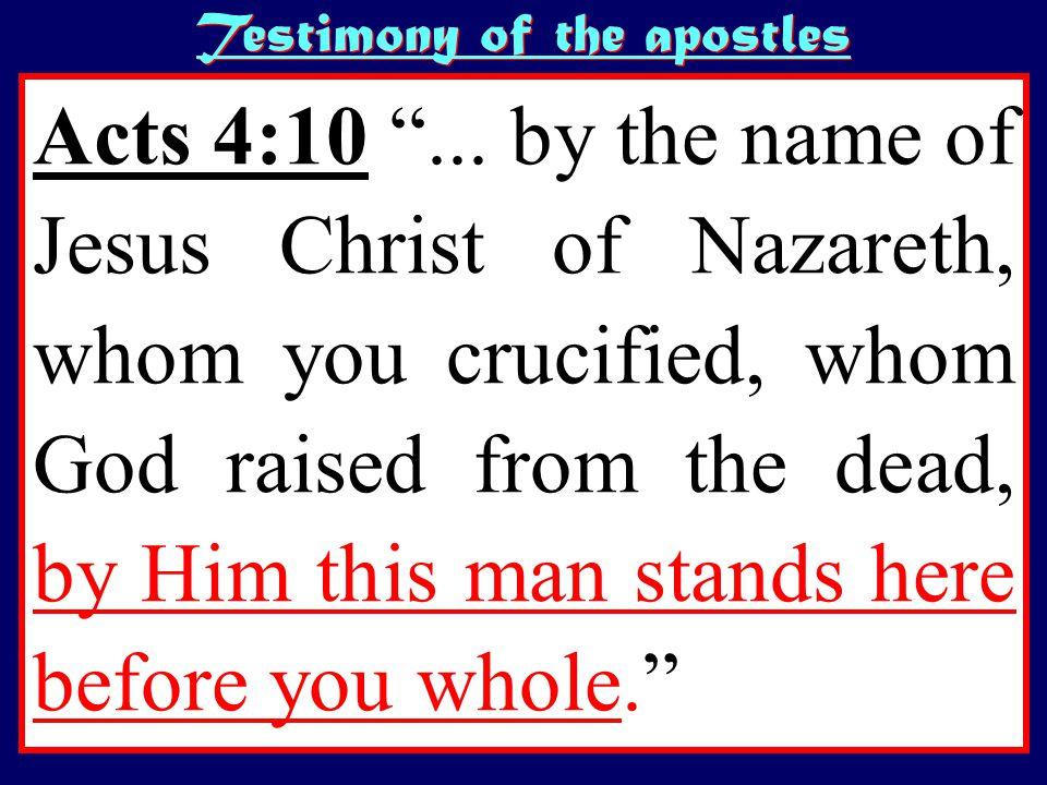 Testimony of the apostles Acts 4:10 ...