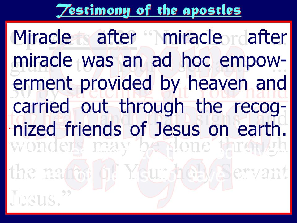 Testimony of the apostles Cp. Acts 4:29 Now, Lord...