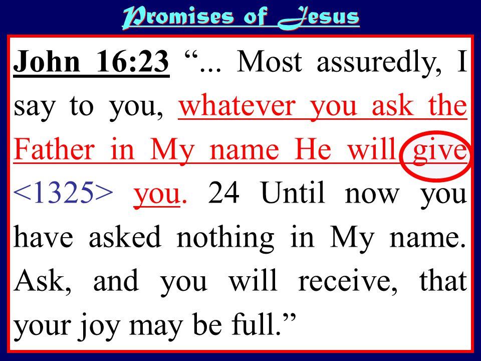 John 16:23 ...