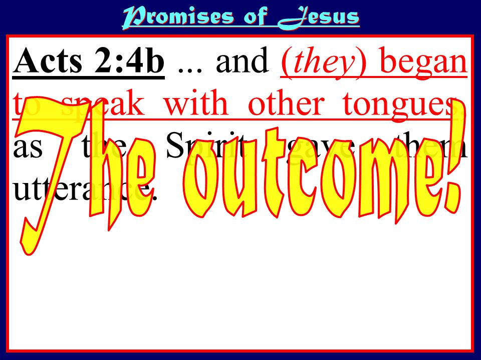 Acts 2:4b... and (they) began to speak with other tongues, as the Spirit gave them utterance.