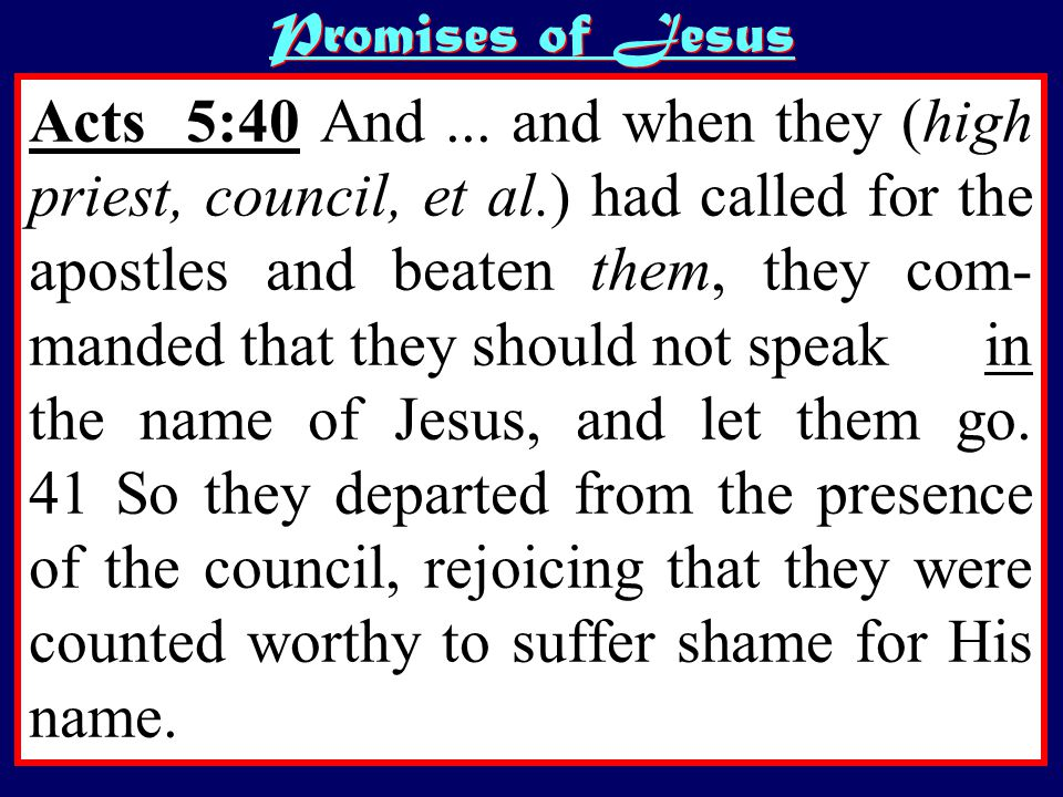 Promises of Jesus Acts 5:40 And...