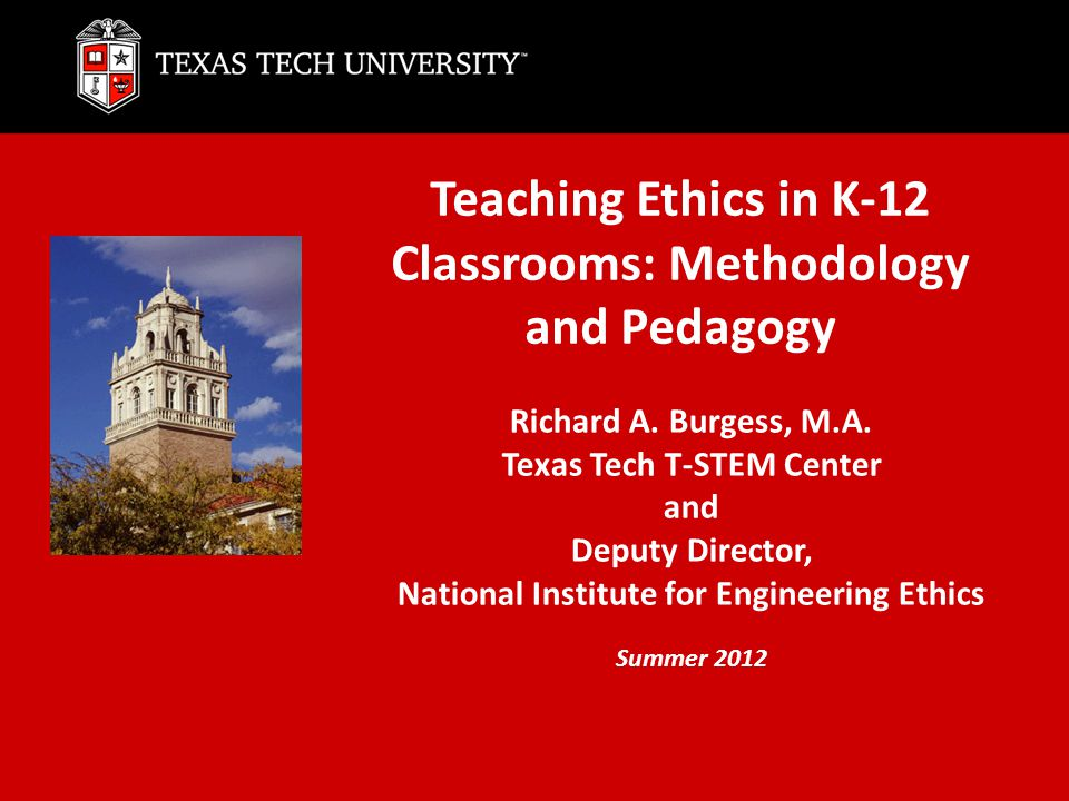 Teaching Ethics in K-12 Classrooms: Methodology and Pedagogy Richard A.