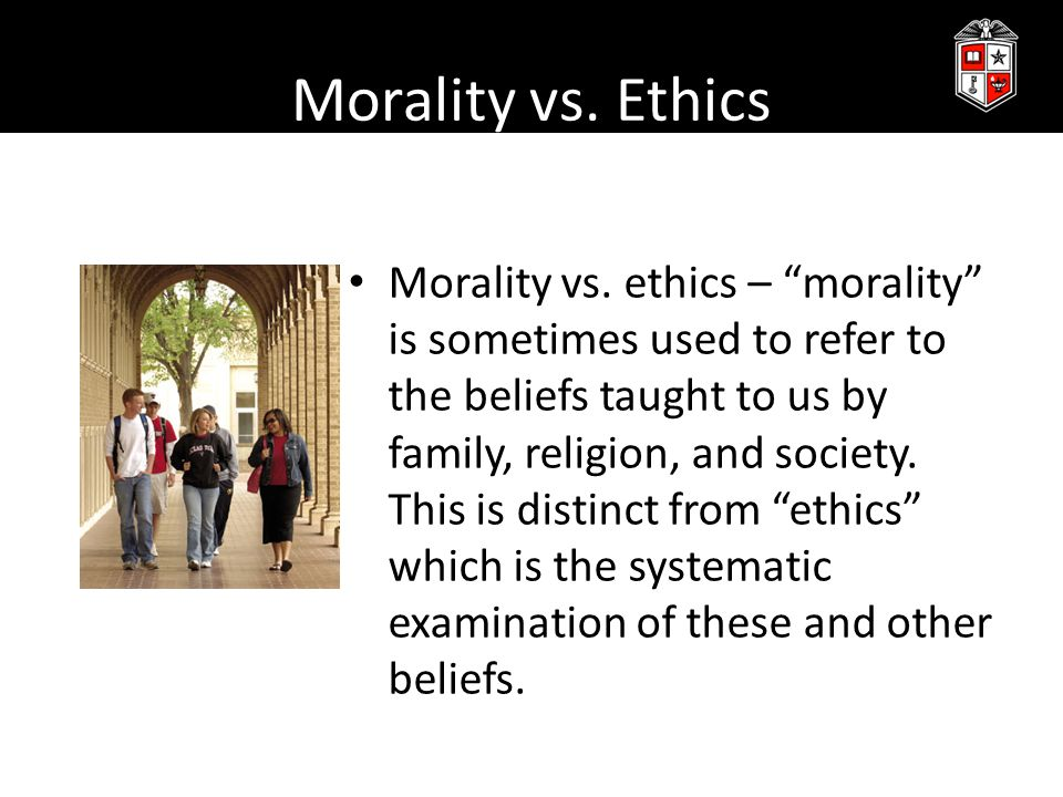 Morality vs. Ethics Morality vs.