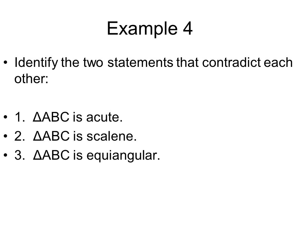 Example 4 Identify the two statements that contradict each other: 1.