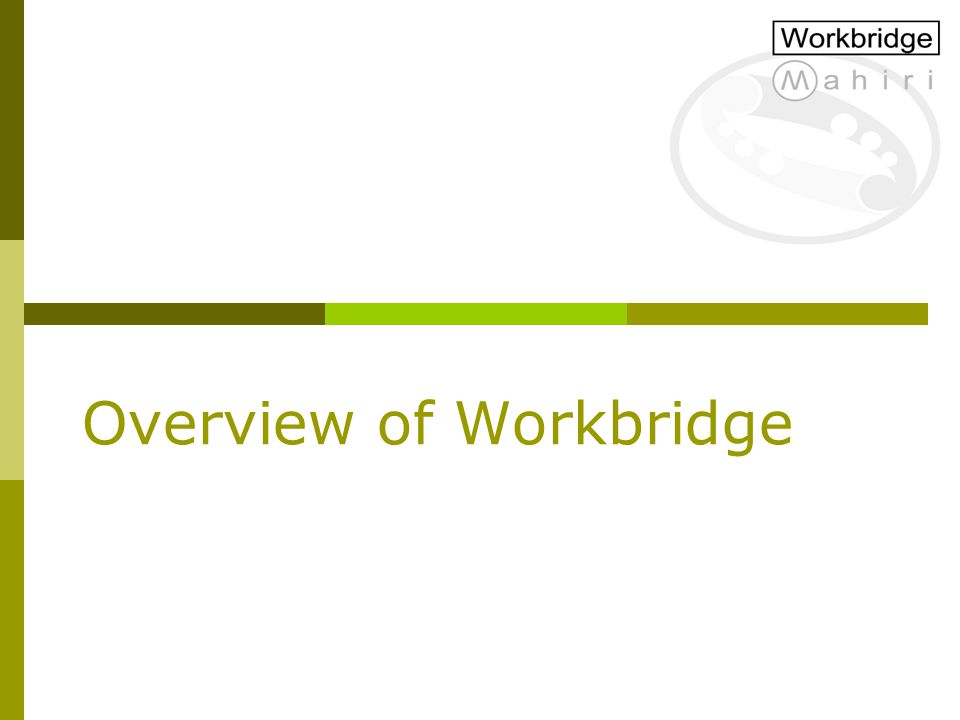 Overview of Workbridge