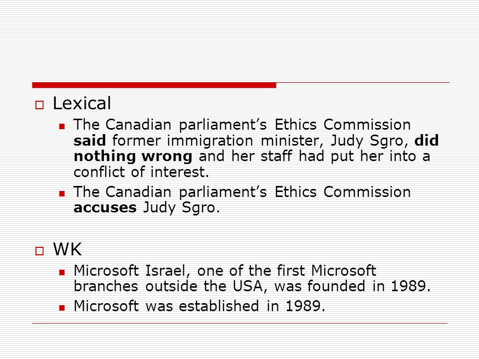  Lexical The Canadian parliament's Ethics Commission said former immigration minister, Judy Sgro, did nothing wrong and her staff had put her into a conflict of interest.
