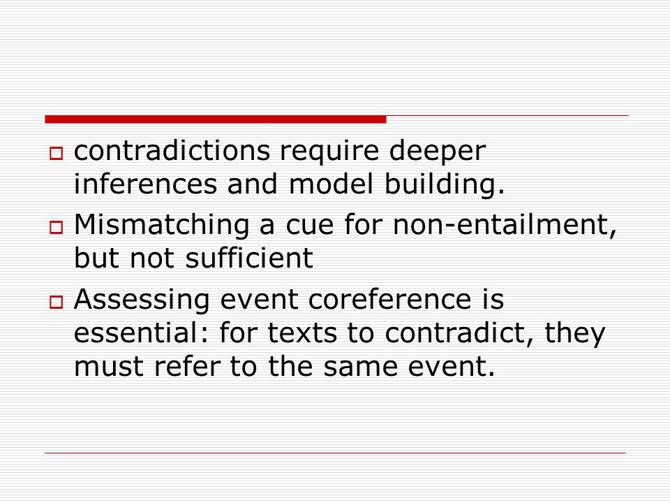  contradictions require deeper inferences and model building.