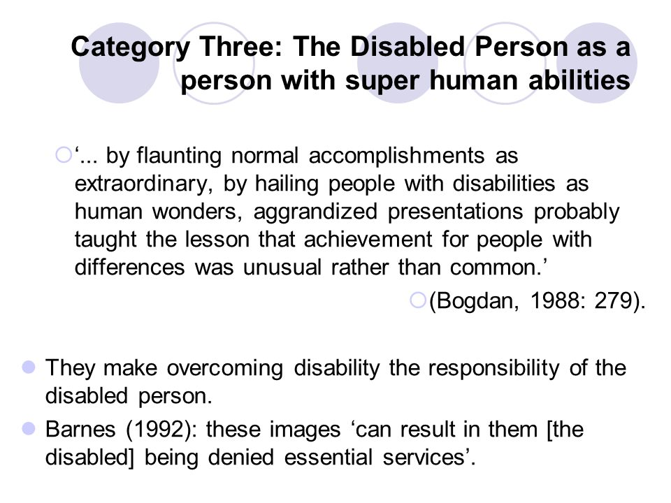 Category Three: The Disabled Person as a person with super human abilities  '...