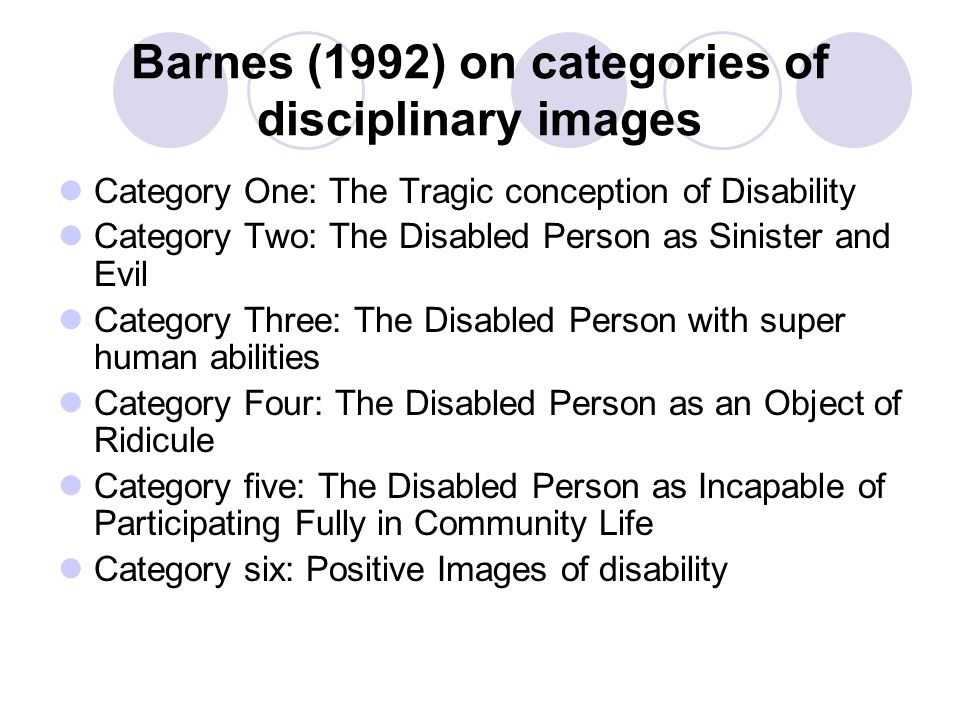 Category 1: The Tragic conception of Disability  'The pitiful disabled characters initially evoke hostile feelings because they have come to represent experiences – such as vulnerability and dependency – which have been repressed in the spectator.
