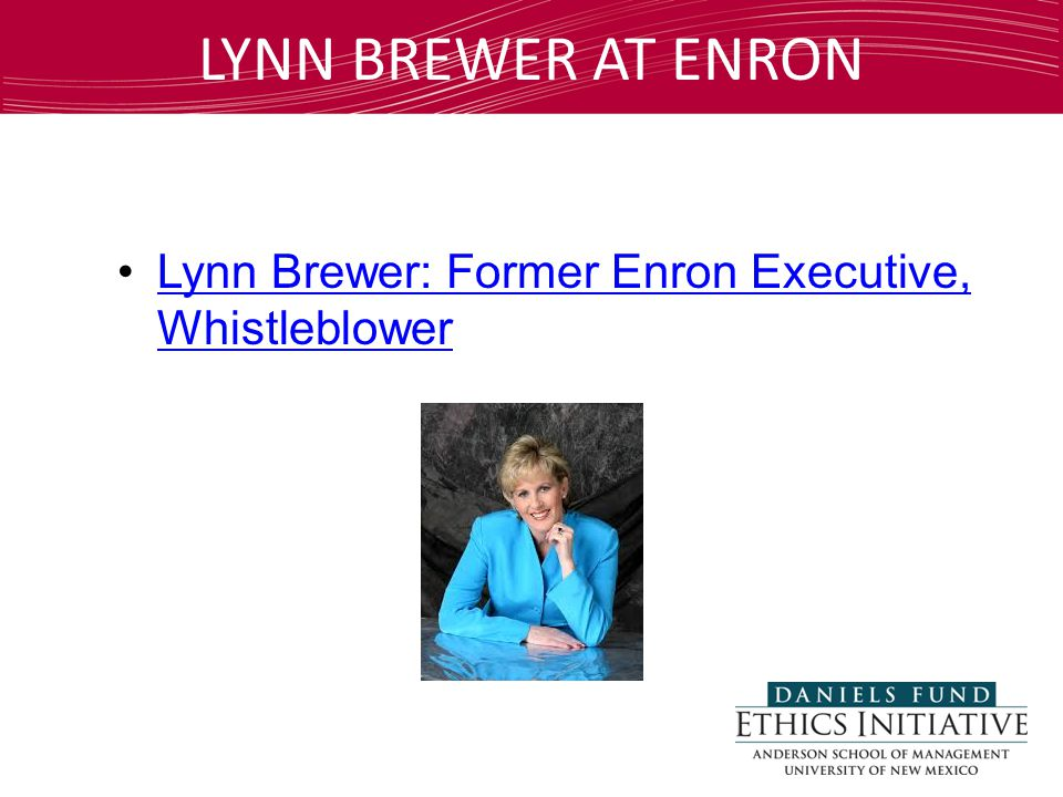 Lynn Brewer: Former Enron Executive, WhistleblowerLynn Brewer: Former Enron Executive, Whistleblower LYNN BREWER AT ENRON
