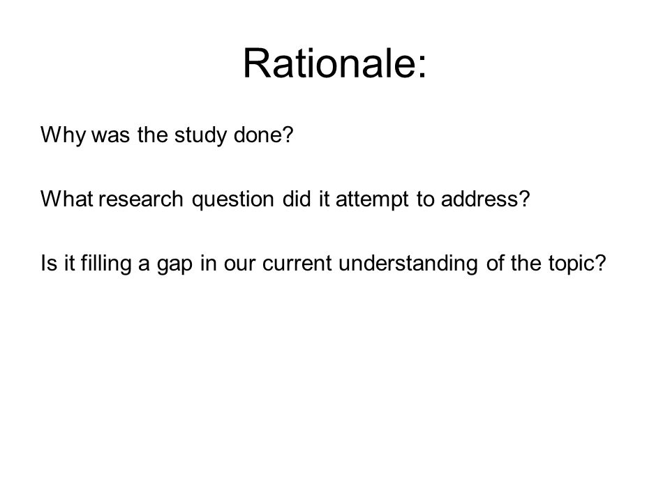 Rationale: Why was the study done. What research question did it attempt to address.