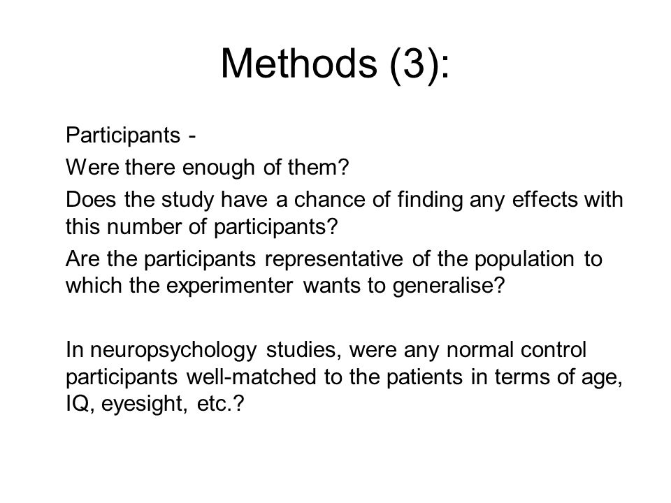 Methods (3): Participants - Were there enough of them.