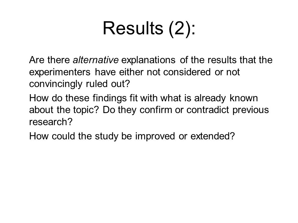 Conclusions: Are the author s conclusions warranted by their results.