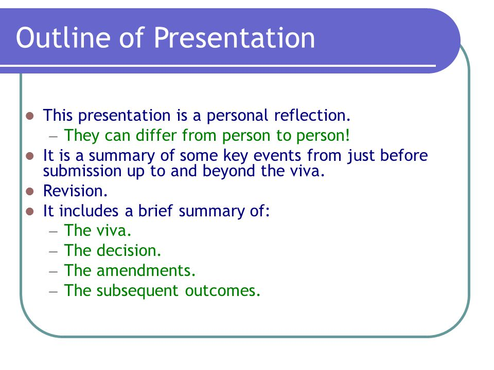 Outline of Presentation This presentation is a personal reflection.