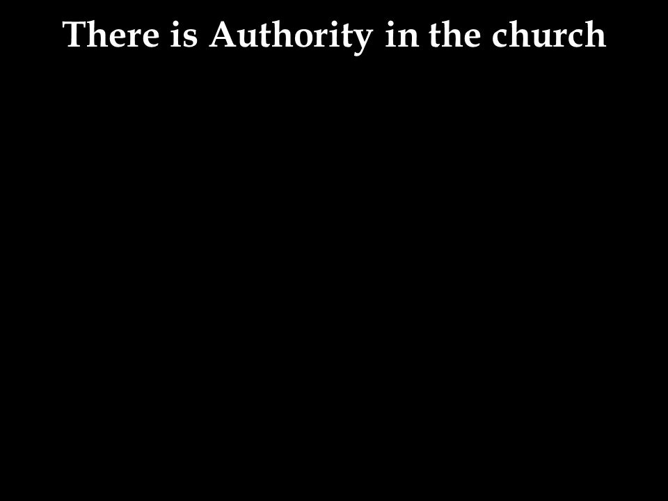 There is Authority in the church