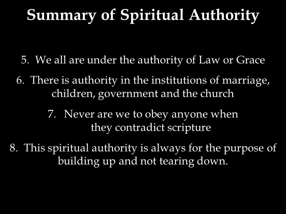 5. We all are under the authority of Law or Grace 6.