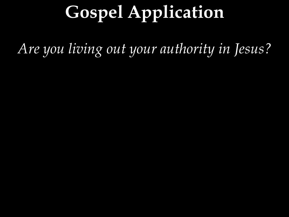Are you living out your authority in Jesus