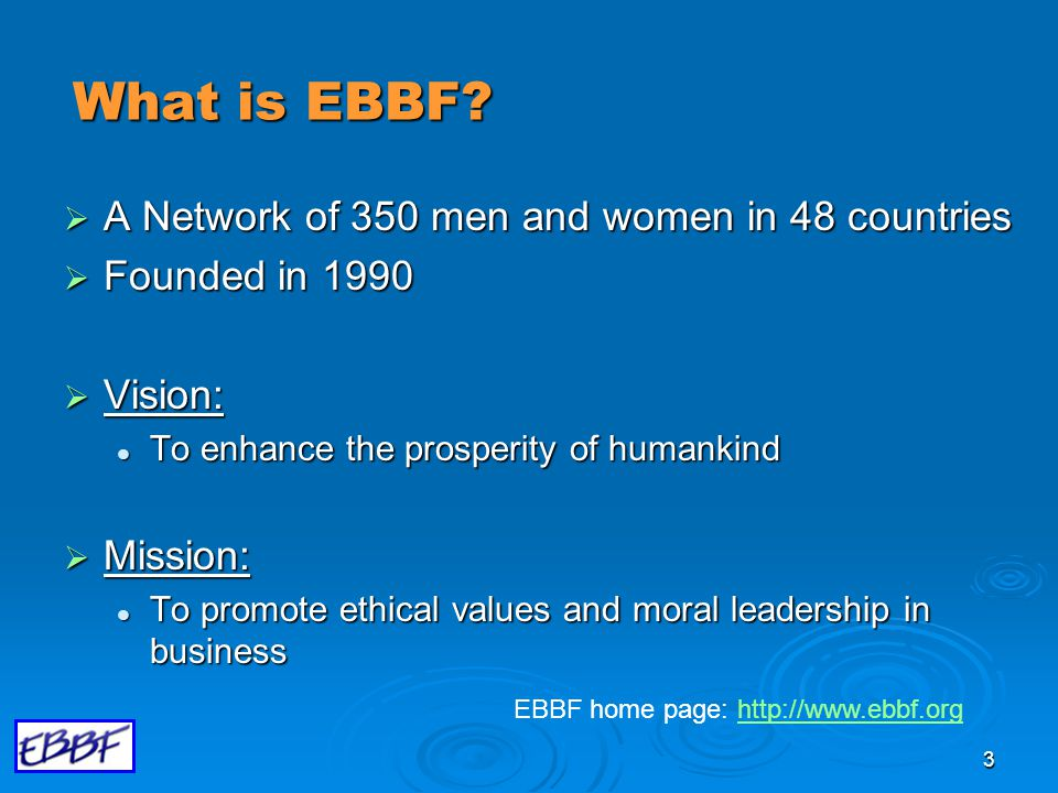 4 EBBF's 7 Core Values  Ethical business practices  Social responsibility  Stewardship of the earth's resources  Partnership of women and men  New paradigm of work  Consultation  Spiritual principles, or human values, to solve economic problems