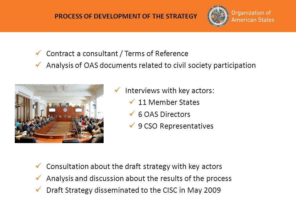 PROCESS OF DEVELOPMENT OF THE STRATEGY Contract a consultant / Terms of Reference Analysis of OAS documents related to civil society participation Int