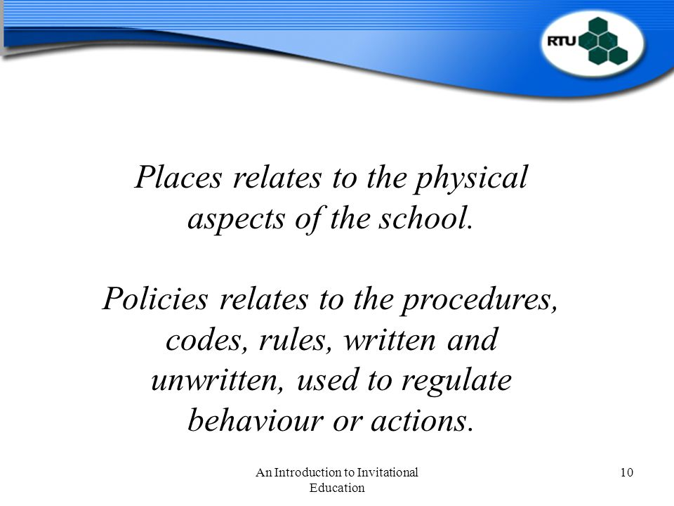 An Introduction to Invitational Education 10 Places relates to the physical aspects of the school.