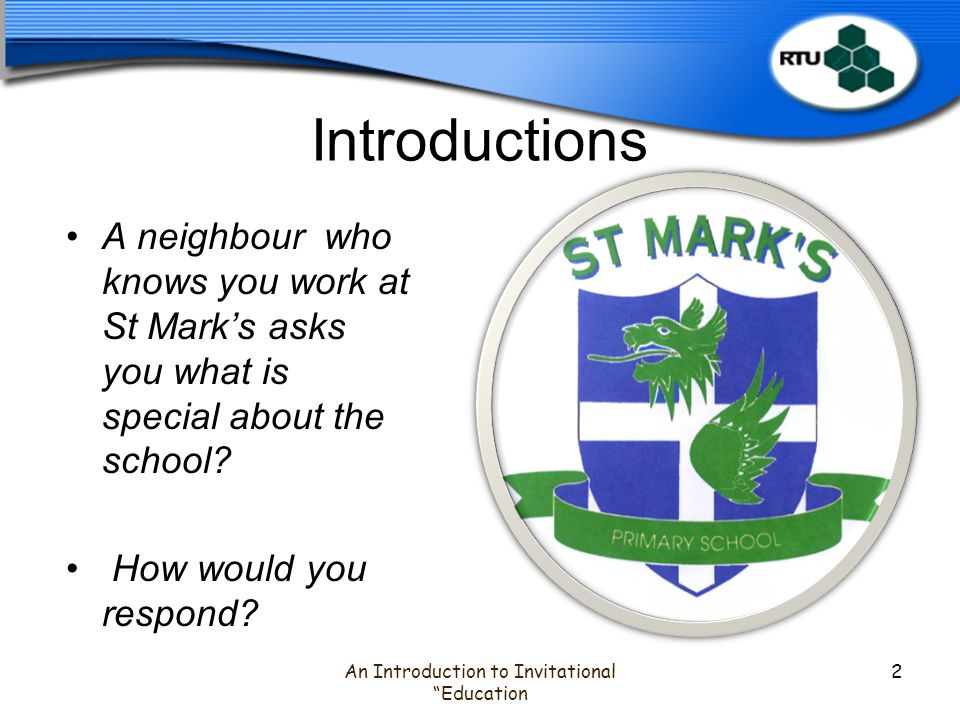 Introductions A neighbour who knows you work at St Mark's asks you what is special about the school.