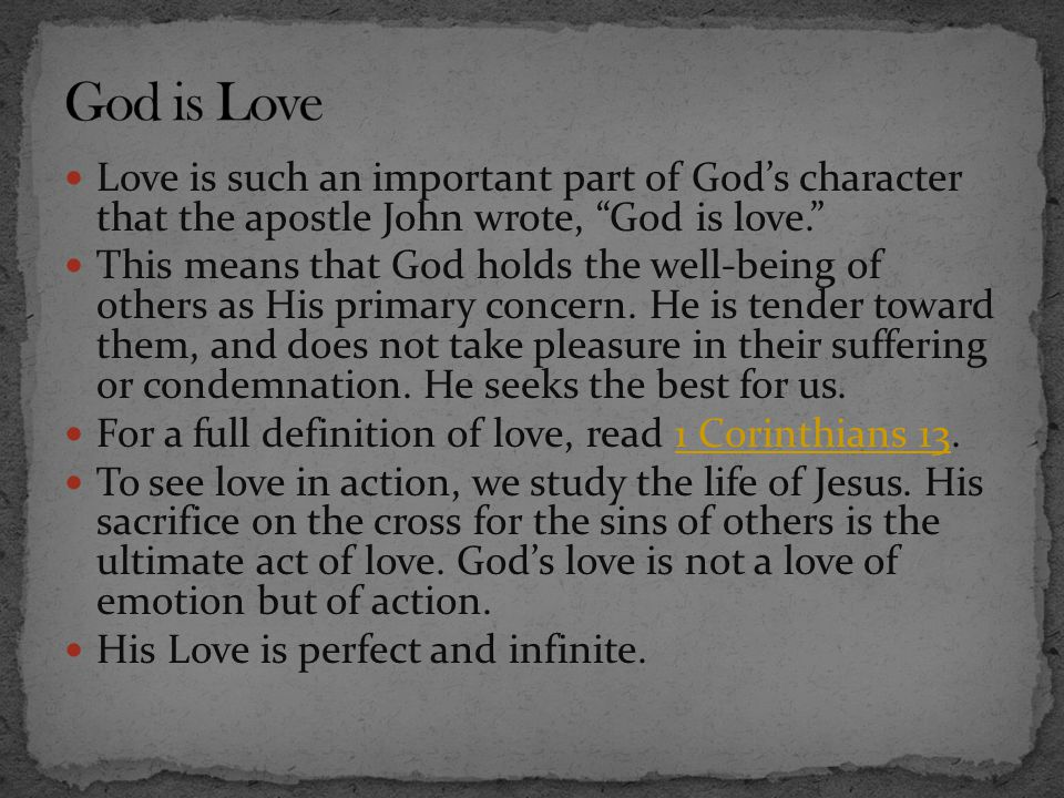 """Love is such an important part of God's character that the apostle John wrote, """"God is love."""" This means that God holds the well-being of others as Hi"""