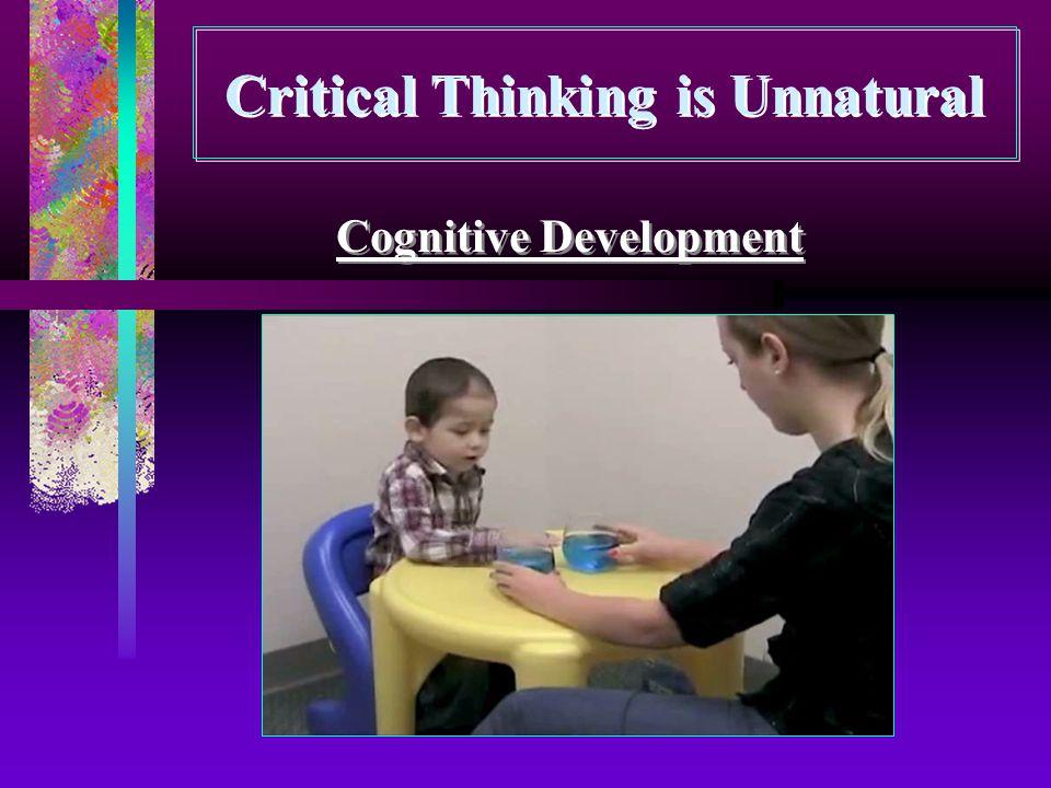 Critical Thinking is Unnatural Cognitive Development