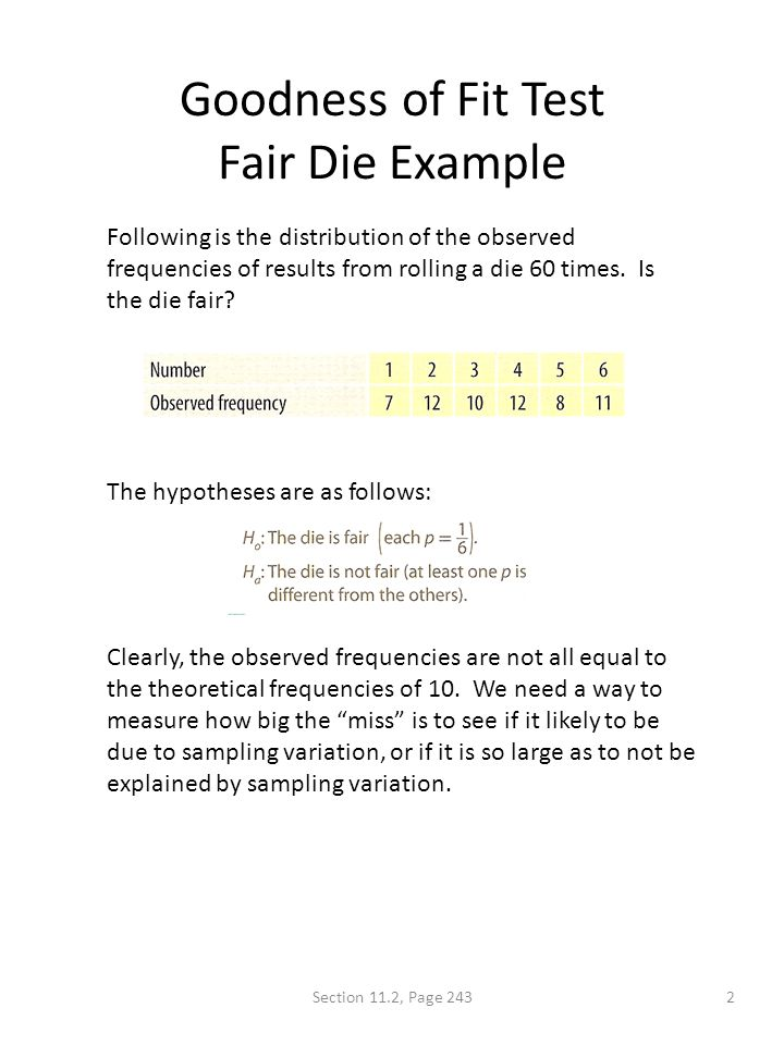 Chi Square Statistic Fair Die Example We calculate the miss called the chi-square statistic similarly to the way we calculate the variance.